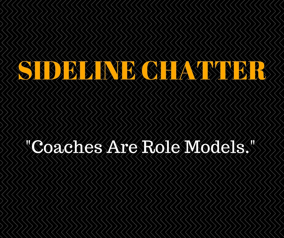 Sideline Chatter – Coaches Are Role Models